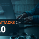 The Biggest Cyberattacks of 2020…so far